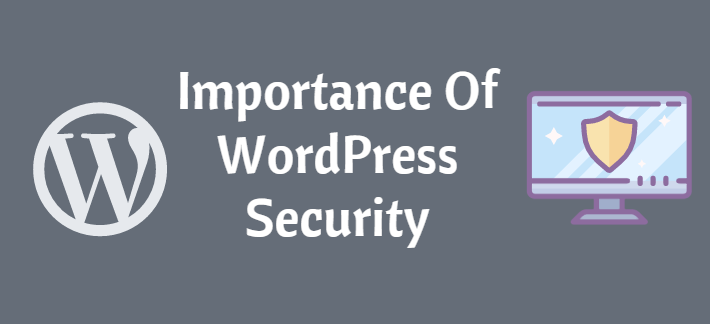 Why WordPress security is important?